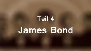 James Bond, Teil 4