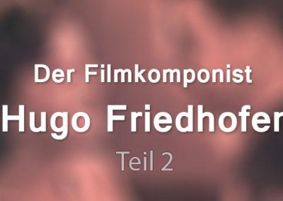 Ein Gigant im Schatten von Zwergen: Der Filmkomponist Hugo Friedhofer (Teil 2)