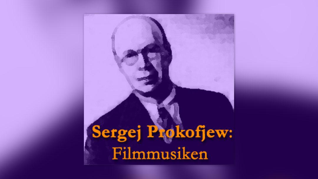 Sergej Prokofjew: Filmmusiken
