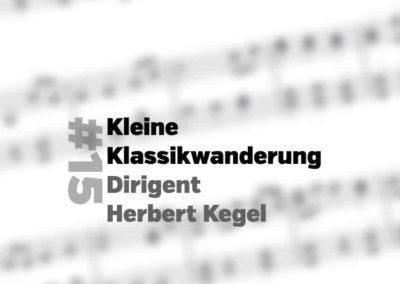 Kleine Klassikwanderung 15: Avantgardist und Romantiker – der Dirigent Herbert Kegel