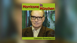 Leidenschaft statt Leinwand – Maestro Morricone in München