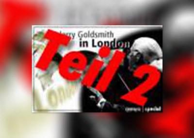 Jerry Goldsmith in Concert – Zwei faszinierende Abende mit dem LSO, Teil 2