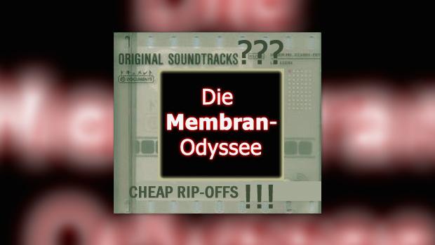 Die Membran-Odyssee