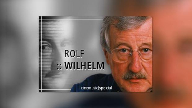 Rolf Wilhelm: Ein biografischer Abriss