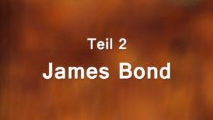 James Bond, Teil 2