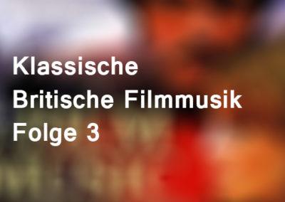 Klassische Britische Filmmusik – Folge 3
