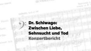 """""""Doktor Schiwago: Zwischen Liebe, Sehnsucht und Tod"""" – ein Konzertbericht"""