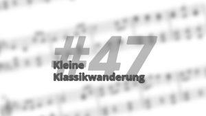 Kleine Klassikwanderung 47: Krzysztof Penderecki