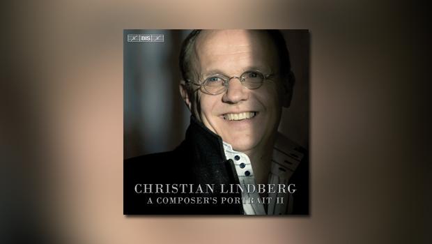 Christian Lindberg: A Composer's Portrait II