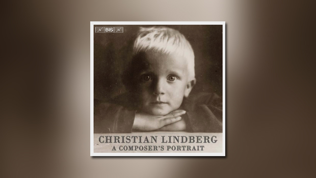 Christian Lindberg: A Composer's Portrait