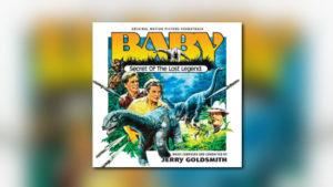 Neu von Intrada: Baby – Secret of the Lost Legend wieder erhältlich