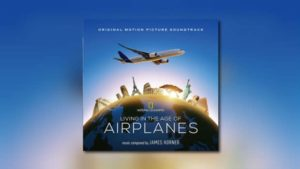 Intrada: James Horners Living in the Age of Airplanes