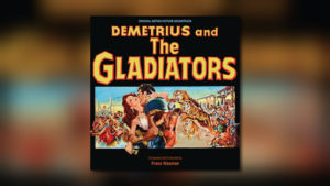 Franz Waxmans Demetrius and the Gladiators als Re-Issue