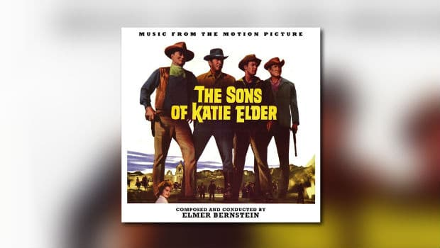 La-La Land: Elmer Bernsteins The Sons of Katie Elder