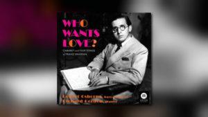 Who Wants Love? – Filmsongs von Franz Waxman