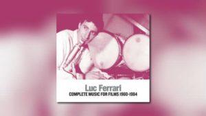 Luc Ferrari – Complete Music for Films