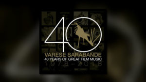 Varèse Sarabande: 40 Years of Great Film Music (1978 – 2018)