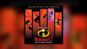 Michael Giacchinos Incredibles 2 von Walt Disney Records