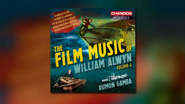 The Film Music of William Alwyn Vol. 4