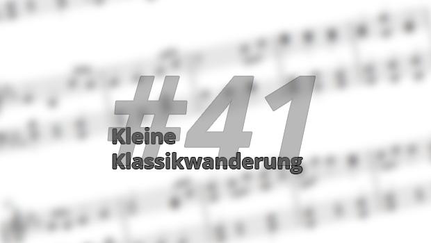 Kleine Klassikwanderung 41: Musikalische Sträuße