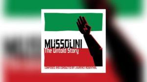 Laurence Rosenthals Mussolini: The Untold Story wieder erhältlich